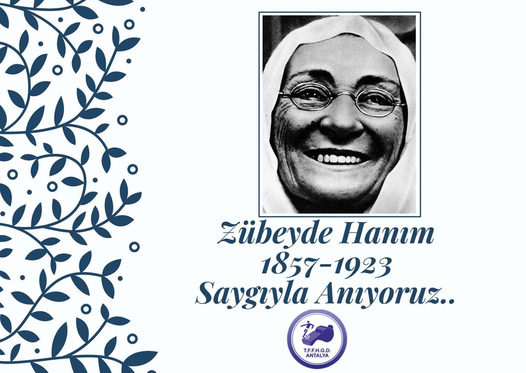 Zübeyde Hanım'ı Saygıyla Anıyoruz
