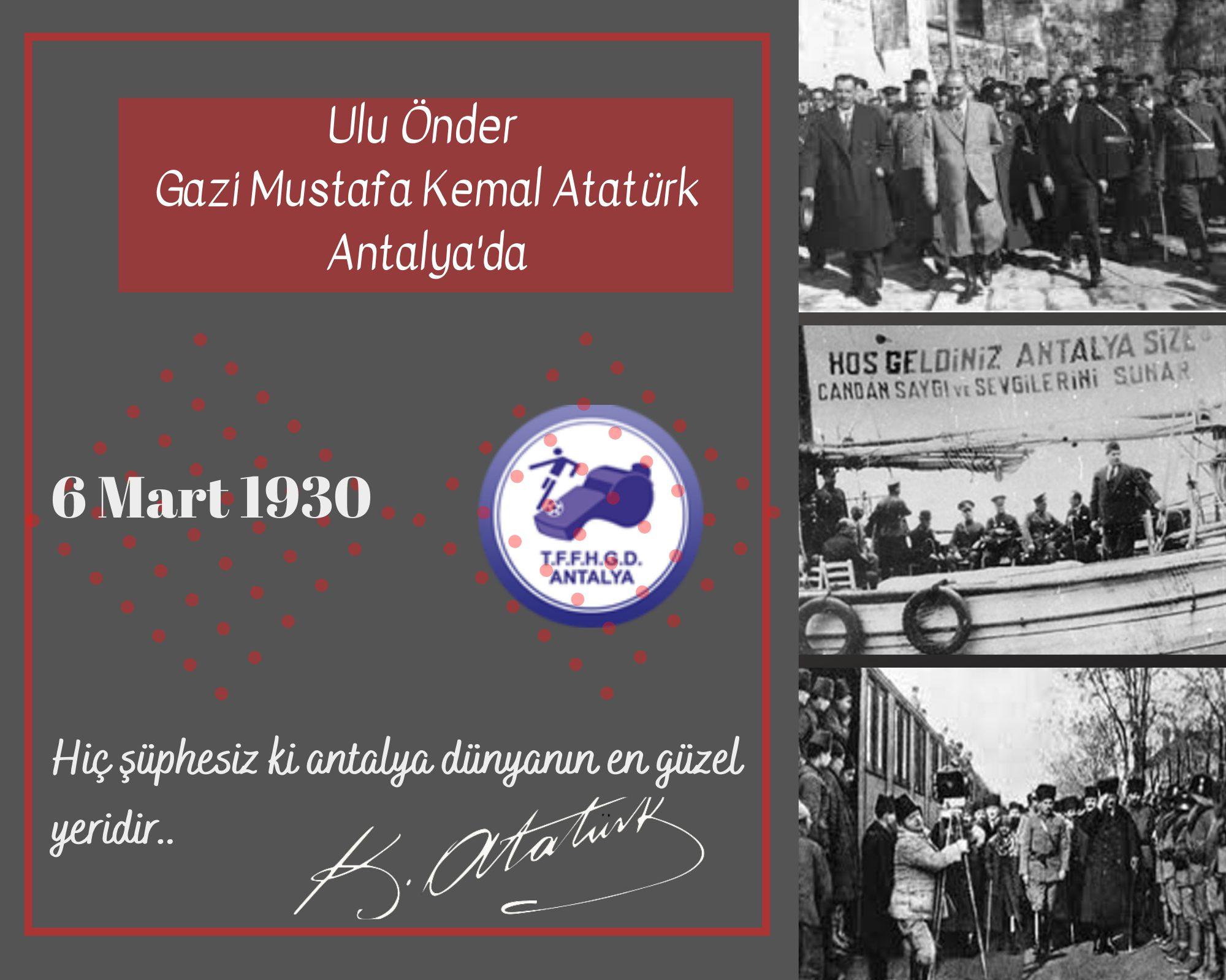 Atatürk'ün Antalyaya Gelişinin 91. Yıldönümü