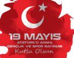 19 MAYIS ATATÜRK'Ü ANMA GENÇLİK VE SPOR BAYRAMINI KUTLARIZ.